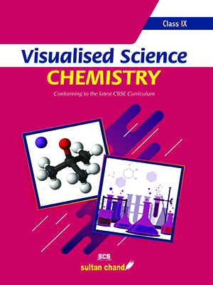 Visualised Science CHEMISTRY: Textbook for CBSE Class IX
