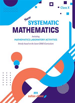 Systematic Mathematics - CBSE X