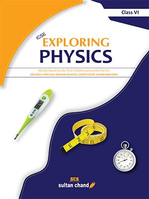Exploring Physics - ICSE 6