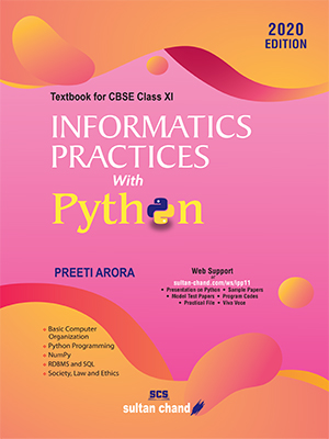 Informatics Practices with Python: A Textbook for CBSE Class XI