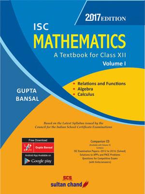 ISC Mathematics Class XII Volume I